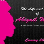 Promo Graphic for 'The Life and Times of Abigail Waller'